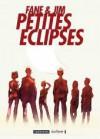 Petites Éclipses - Fane, Jim