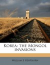 Korea: the Mongol invasions by William E Henthorn (2011-08-29) - William E Henthorn