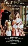 Steel & Lace - Anthology of 17th-18th century stories - Francine Howarth, Anita Seymour, Anna Belfrage, M. J. Logue, Kelli Klampe, Susan Ruth