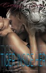 Tiger Inside Her (Curvy MMMF Paranormal Tiger Shifter Menage Romance) - Evelyn Grey