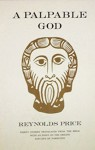 A Palpable God: Thirty Stories Translated from the Bible With an Essay on the Origins and Life of Narrative - Reynolds Price