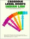 Casenote Legal Briefs: Indian Law, Keyed to Getches, Wilkson & Williams - David H. Getches, Charles F. Wilkinson, Robert A. Williams, Getches
