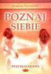 Poznaj siebie : psychozabawy - Joanna Szczęsna