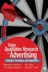 Using Qualitative Research in Advertising: Strategies, Techniques, and Applications - Margaret A. Morrison, Eric Haley, Kim Bartel Sheehan
