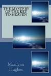 The Mystery of the Key to Heaven - Marilynn Hughes