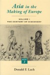Asia in the Making of Europe, Volume I: The Century of Discovery. Book 2. - Donald F. Lach