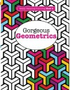 Really RELAXING Colouring Book 9: Gorgeous Geometrics (Really RELAXING Colouring Books) (Volume 9) - Elizabeth James