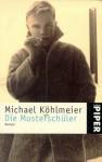 Die Musterschüler - Michael Köhlmeier