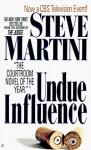 Undue Influence - Steve Martini