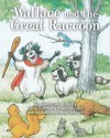 Wallace and the Great Raccoon - Larry Reeder, David T.W. McCord, Karen Kindel