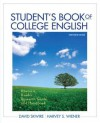 Student's Book of College English: Rhetoric, Reader, Research Guide and Handbook (13th Edition) - David Skwire, Harvey S. Wiener