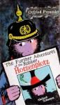 The Further Adventures Of The Robber Hotzenplotz; A Story About Kasperl - Otfried Preußler