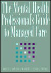 The Mental Health Professional's Guide to Managed Care - Rodney L. Lowman, Robert J. Resnick