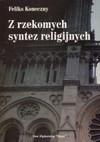 Z rzekomych syntez religijnych - Feliks Koneczny