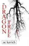 The Dragon Tree - A.C. Kavich
