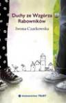 Duchy ze wzgórza rabowników - Czarkowska Iwona