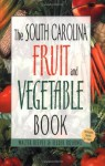 The South Carolina Fruit & Vegetable Book (Southern Fruit and Vegetable Books) - Walter Reeves, Felder Rushing