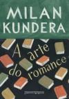 A arte do romance - Milan Kundera, Teresa Bulhões Carvalho da Fonseca