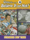 Seeing Is Believing: Strange But True - Ripley Entertainment Inc.