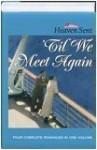 'Til We Meet Again: 'Til We Meet Again/Eliza/Precious Jewels/Thanks To A Lonely Heart (Heaven Sent Heartbeat) - Pamela Griffin, Nancy J. Farrier, Mildred Colvin, Kasandra Elaine