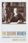 The Culture Broker: Franklin D. Murphy and the Transformation of Los Angeles - Margaret Leslie Davis