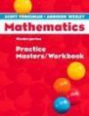 Scott Foresman Addison Wesley Mathematics Kindergarten Practice Masters Workbook - Scott Foresman