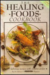 The Healing Foods Cookbook: 400 Delicious Recipes with Curative Power - Prevention Magazine, Jean Rogers