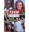 True Teen Stories - Laura D'Angelo, John DiConsiglio, Karen Fanning, Robin Landew Silverman