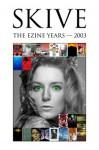 Skive Magazine - The Ezine Years - 2003 - Matthew Glenn Ward