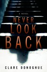Never Look Back (Mike Lockyer Novels) - Clare Donoghue