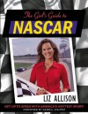 The Girlfriend's Guide to Nascar: Officially Licensed - Liz Allison, Darrell Waltrip