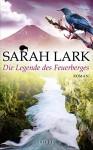 Die Legende des Feuerberges: Roman - Sarah Lark