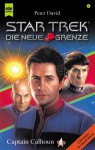 Star Trek. Die Neue Grenze 01. Captain Calhoun - Peter David