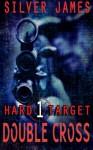 Double Cross (Hard Target) (Volume 1) - Silver James