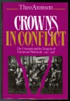 Crowns in Conflict - Theo Aronson