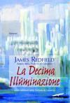 La Decima Illuminazione (Italian Edition) - James Redfield, De Vizzi, Alessandra