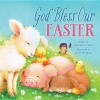 God Bless Our Easter - Thomas Nelson Publishers