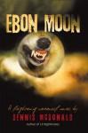 Ebon Moon - Dennis McDonald