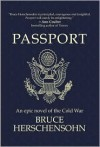 Passport - An Epic Novel of the Cold War - Bruce Herschensohn