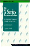 The X Series Recommendations: Standards For Data Communications - Uyless D. Black
