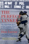 The Perfect Yankee: The Incredible Story of the Greatest Miracle in Baseball History - Mark Shaw