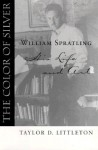 The Color of Silver: William Spratling, His Life and Art - Taylor Littleton
