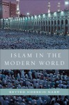 Islam in the Modern World: Challenged by the West, Threatened by Fundamentalism, Keeping Faith with Tradition - Seyyed Hossein Nasr