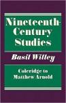 Nineteenth Century Studies: Coleridge to Matthew Arnold - Basil Willey