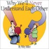 Why We'll Never Understand Each Other - Wiley Miller