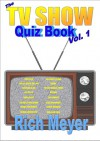 The TV Show Quiz Book (Revised Edition) - Rich Meyer