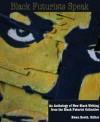 Black Futurists Speak: An Anthology of New Black Writing - D. Scot Miller, Eric K. Arnold, Shawn Taylor, Ayize Jama-Everett, Davu Flint, Kaye Kadesh, Pacheco Hamilton, Shy, Shabazz Hoover, Malcolm, M. Wright, Richard, Kwan Booth