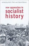 New Approaches to Socialist History - Keith Flett, David Renton