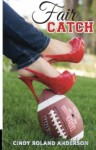 Fair Catch - Cindy Roland Anderson