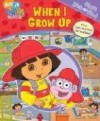 When I Grow Up (My First Look and Find Dora) - Caleb Burroughs, A. & J. Studios